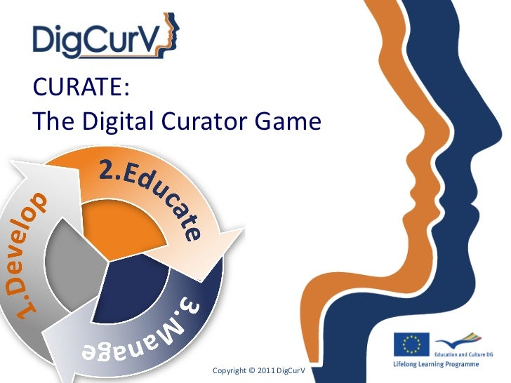 CURATE:The Digital Curator Game              Copyright © 2011 DigCurV