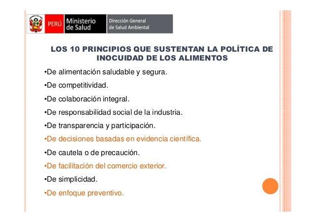 LOS 10 PRINCIPIOS QUE SUSTENTAN LA POLÍTICA DE INOCUIDAD DE LOS ALIMENTOS •De alimentación saludable y segura. •De competi...