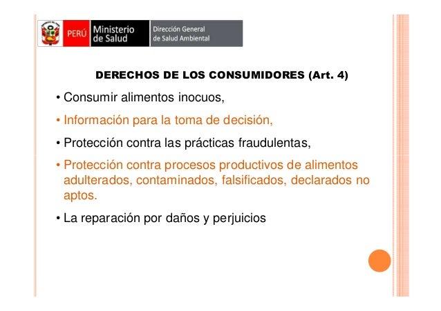 DERECHOS DE LOS CONSUMIDORES (Art. 4)  • Consumir alimentos inocuos, • Información para la toma de decisión, • Protección ...