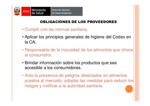 OBLIGACIONES DE LOS PROVEEDORES  • Cumplir con las normas sanitaria, • Aplicar los principios generales de higiene del Cod...