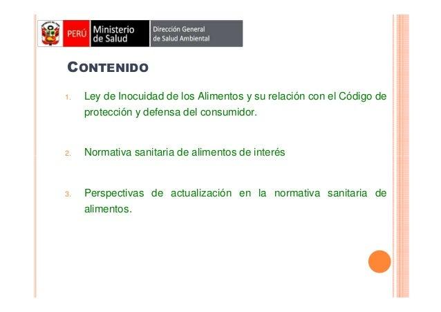 CONTENIDO 1.  Ley de Inocuidad de los Alimentos y su relación con el Código de protección y defensa del consumidor.  2.  N...