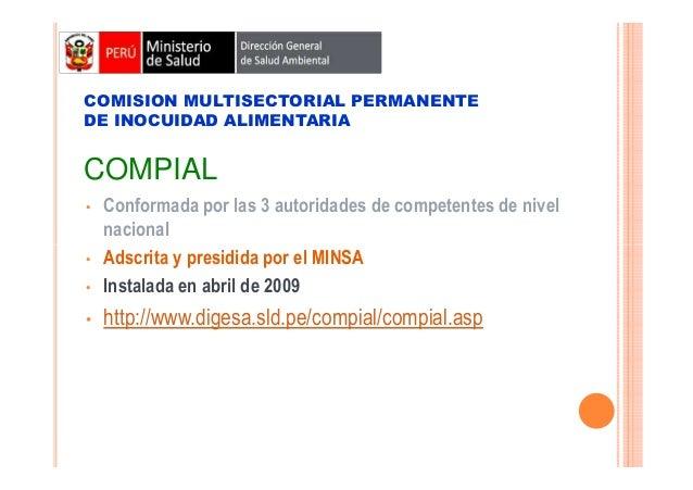 COMISION MULTISECTORIAL PERMANENTE DE INOCUIDAD ALIMENTARIA  COMPIAL  •  Conformada por las 3 autoridades de competentes d...