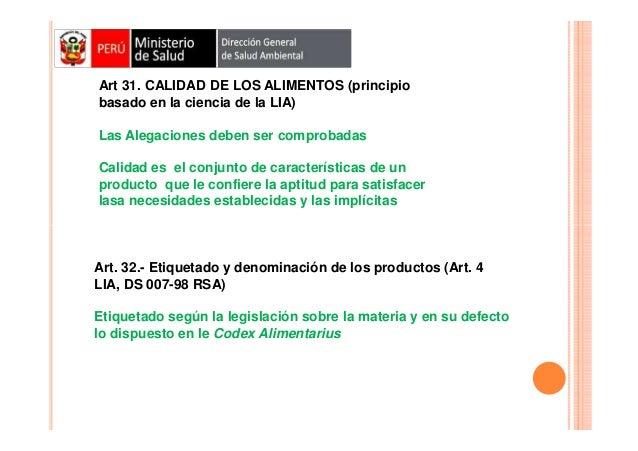 Art 31. CALIDAD DE LOS ALIMENTOS (principio basado en la ciencia de la LIA) Las Alegaciones deben ser comprobadas Calidad ...