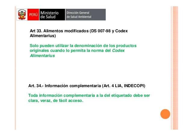 Art 33. Alimentos modificados (DS 007-98 y Codex Alimentarius) Solo pueden utilizar la denominación de los productos origi...