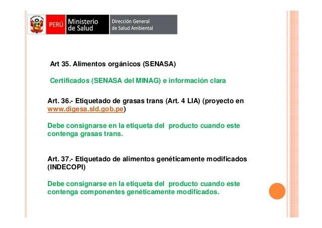 Art 35. Alimentos orgánicos (SENASA) Certificados (SENASA del MINAG) e información clara Art. 36.- Etiquetado de grasas tr...