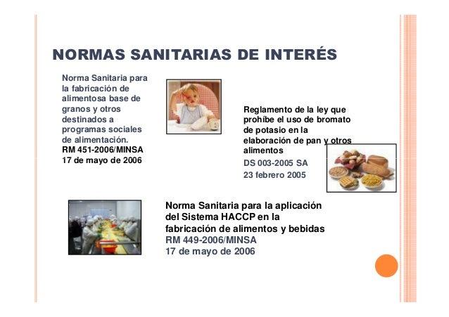 NORMAS SANITARIAS DE INTERÉS Norma Sanitaria para la fabricación de alimentosa base de granos y otros destinados a program...