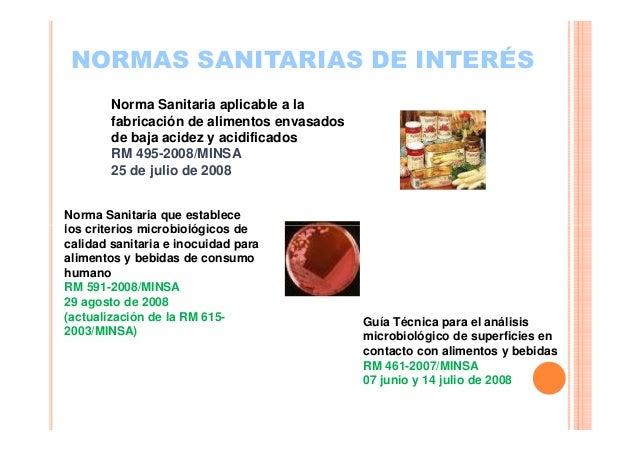 NORMAS SANITARIAS DE INTERÉS Norma Sanitaria aplicable a la fabricación de alimentos envasados de baja acidez y acidificad...
