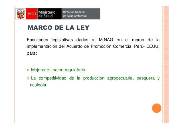 MARCO DE LA LEY Facultades legislativas dadas al MINAG en el marco de la implementación del Acuerdo de Promoción Comercial...