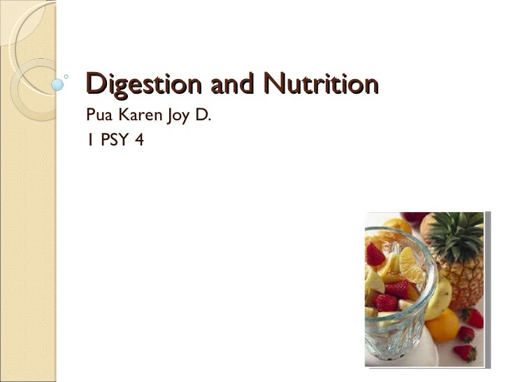 Digestion and Nutrition Pua Karen Joy D. 1 PSY 4