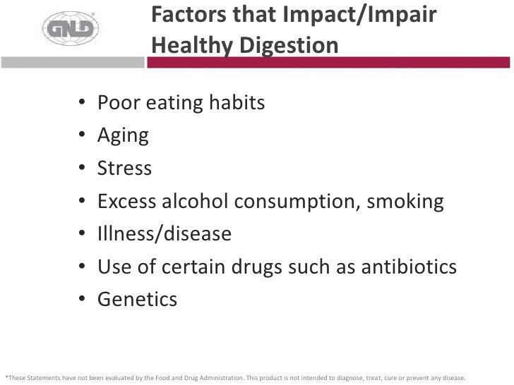 Factors that Impact/Impair Healthy Digestion<br />Poor eating habits<br />Aging<br />Stress<br />Excess alcohol consumptio...
