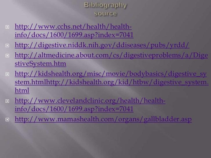 Bibliographysource<br />http://www.cchs.net/health/health-info/docs/1600/1699.asp?index=7041<br />http://digestive.niddk.n...