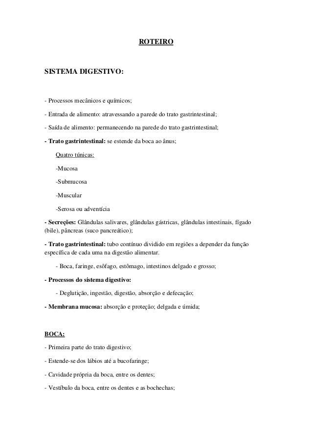 ROTEIROSISTEMA DIGESTIVO:- Processos mecânicos e químicos;- Entrada de alimento: atravessando a parede do trato gastrintes...