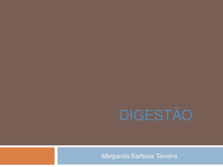 DIGESTÃOMargarida Barbosa Teixeira