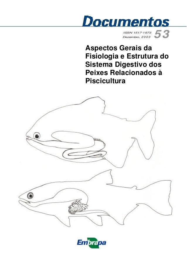 Aspectos Gerais da Fisiologia e Estrutura do Sistema Digestivo dos Peixes Relacionados à Piscicultura ISSN 1517-1973 Dezem...