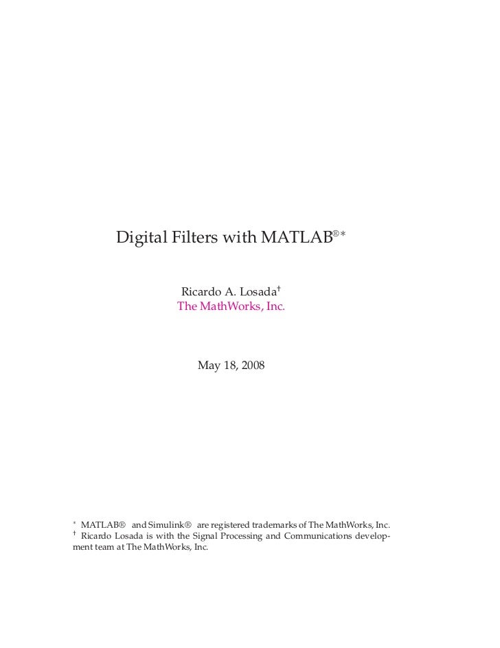 Digital Filters with MATLAB® ∗                         Ricardo A. Losada†                        The MathWorks, Inc.      ...