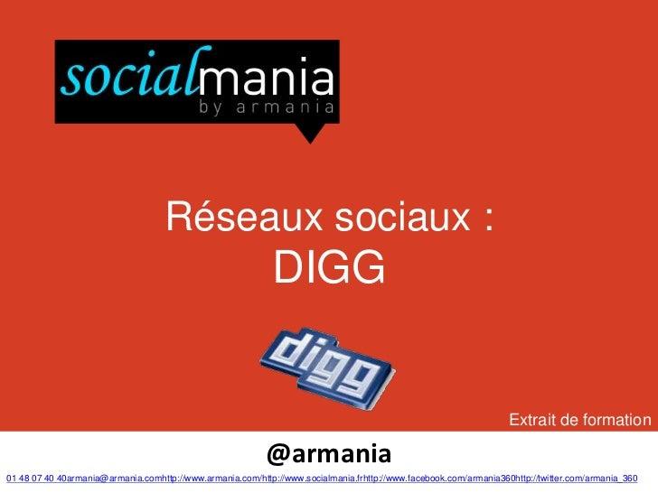Réseaux sociaux :                                                            DIGG                                         ...