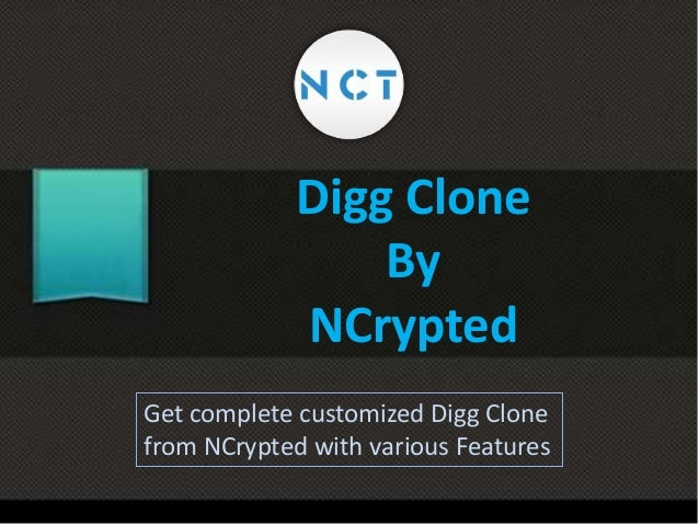 Digg Clone By NCrypted Get complete customized Digg Clone from NCrypted with various Features