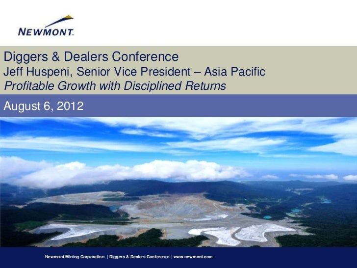 Diggers & Dealers ConferenceJeff Huspeni, Senior Vice President – Asia PacificProfitable Growth with Disciplined ReturnsAu...