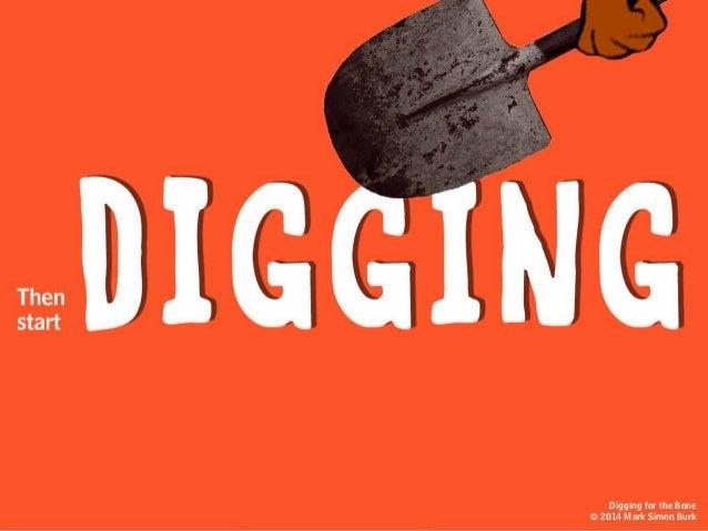 Digging for the Bone © 2014 Mark Simon Burk