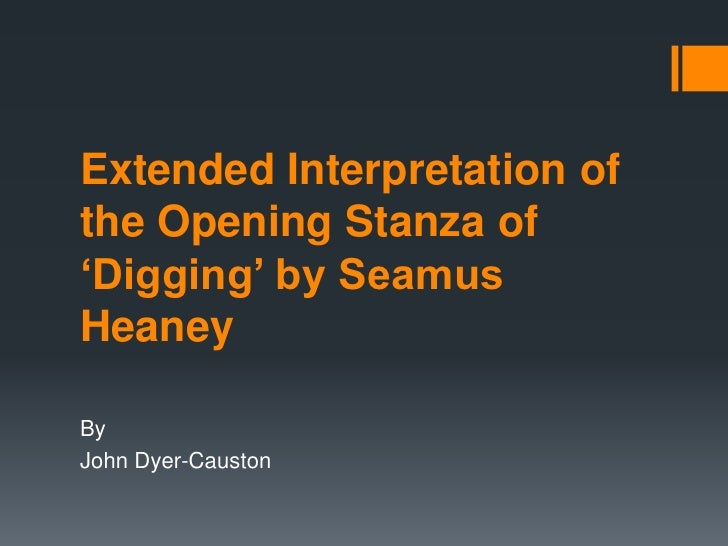 digging by seamus heaney interpreted The seamus heaney poems community note includes chapter-by-chapter summary and analysis, character list, theme list, historical context, author biography and quizzes written by community members like you.