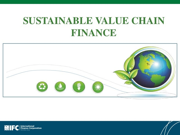 SUSTAINABLE VALUE CHAIN        FINANCE