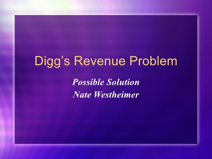 Digg's Revenue Problem Possible Solution Nate Westheimer