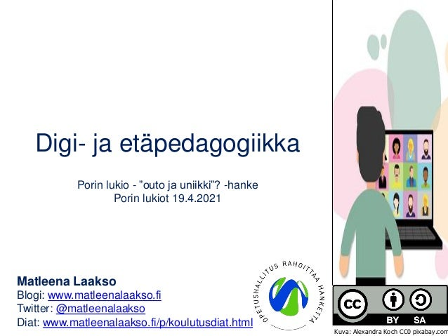 """Digi- ja etäpedagogiikka Porin lukio - """"outo ja uniikki""""? -hanke Porin lukiot 19.4.2021 Matleena Laakso Blogi: www.matleen..."""