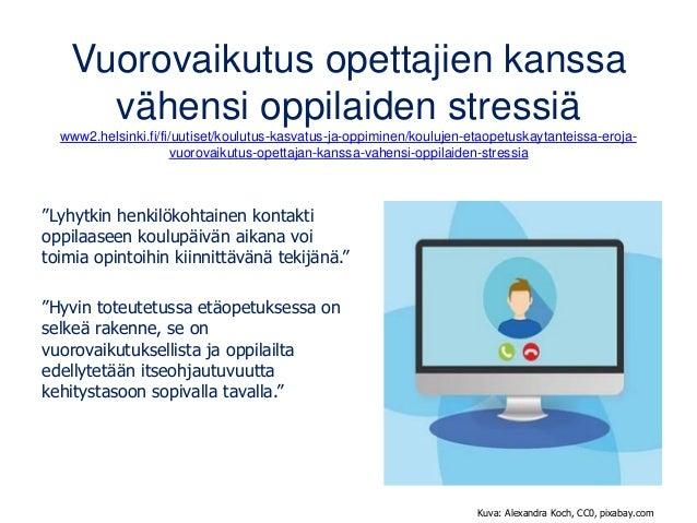 Vuorovaikutus opettajien kanssa vähensi oppilaiden stressiä www2.helsinki.fi/fi/uutiset/koulutus-kasvatus-ja-oppiminen/kou...