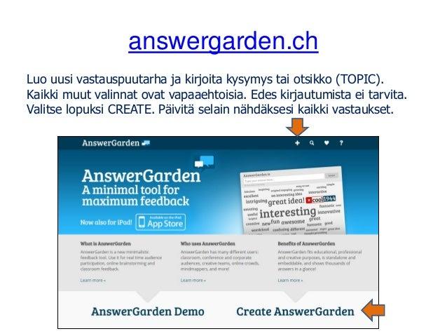 answergarden.ch Luo uusi vastauspuutarha ja kirjoita kysymys tai otsikko (TOPIC). Kaikki muut valinnat ovat vapaaehtoisia....