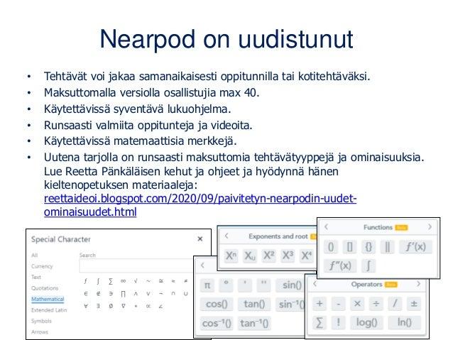 Nearpod on uudistunut • Tehtävät voi jakaa samanaikaisesti oppitunnilla tai kotitehtäväksi. • Maksuttomalla versiolla osal...