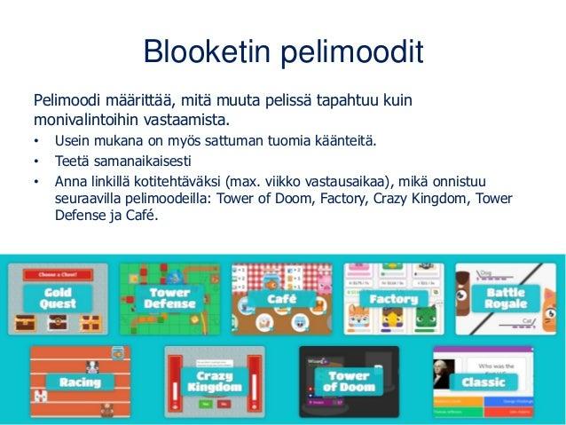 Blooketin pelimoodit Pelimoodi määrittää, mitä muuta pelissä tapahtuu kuin monivalintoihin vastaamista. • Usein mukana on ...