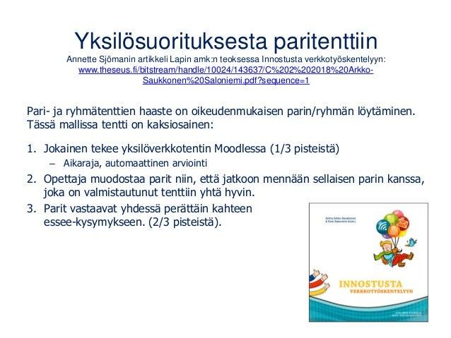 Yksilösuorituksesta paritenttiin Annette Sjömanin artikkeli Lapin amk:n teoksessa Innostusta verkkotyöskentelyyn: www.thes...