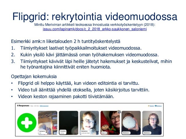 Flipgrid: rekrytointia videomuodossa Minttu Merivirran artikkeli teoksessa Innostusta verkkotyöskentelyyn (2018): issuu.co...