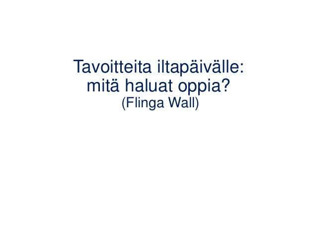 Tavoitteita iltapäivälle: mitä haluat oppia? (Flinga Wall)