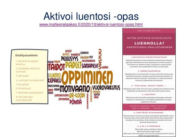 Aktivoi luentosi -opas www.matleenalaakso.fi/2020/10/aktivoi-luentosi-opas.html