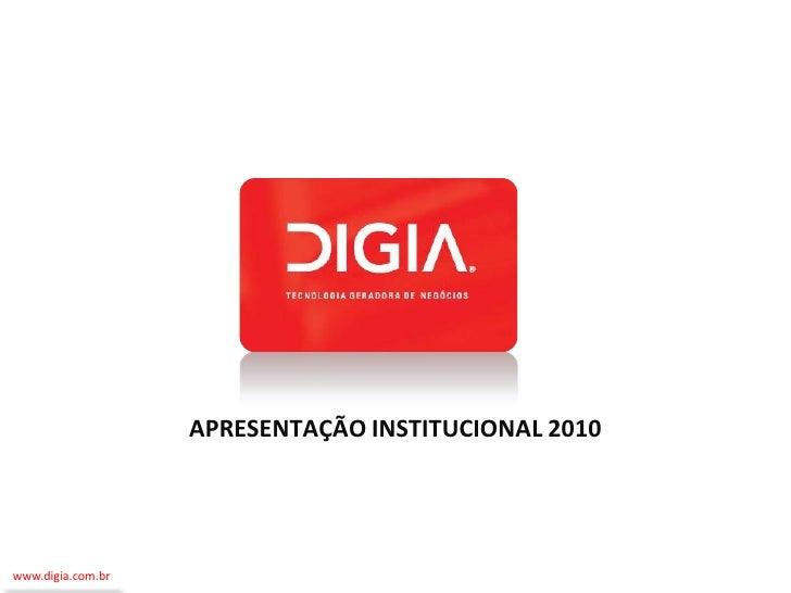 APRESENTAÇÃO INSTITUCIONAL 2010     www.digia.com.br
