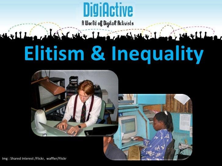 Elitism & Inequality Img : Shared Interest /Flickr,  waffler/Flickr