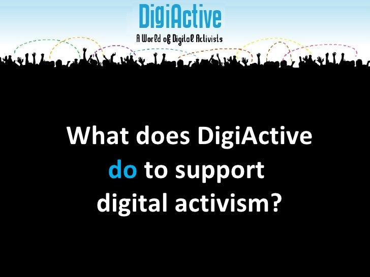 What does DigiActive do  to support  digital activism?