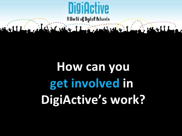 How can you get involved  in  DigiActive's work?