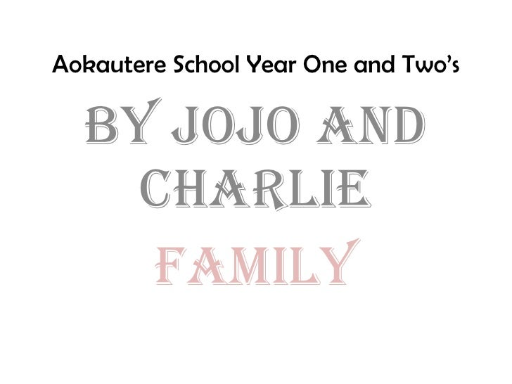 Aokautere School Year One and Two's By Jojo and Charlie Family