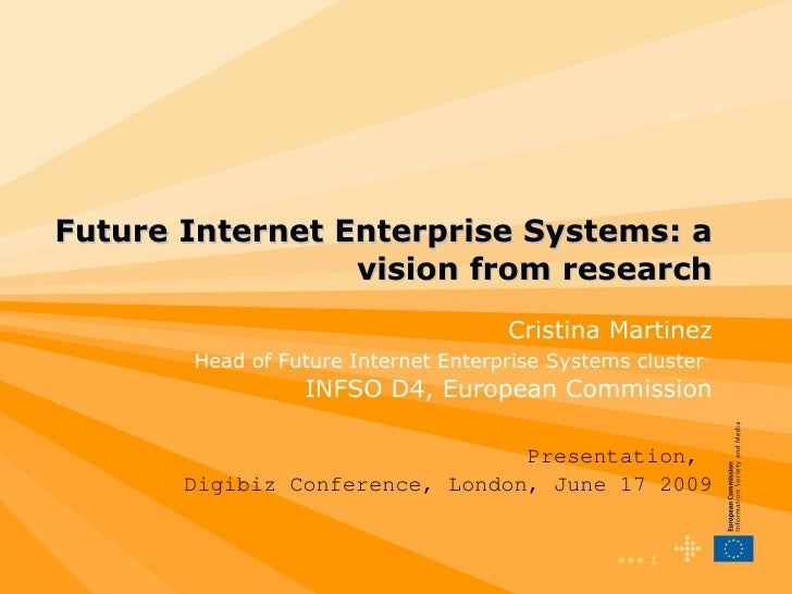 Future Internet Enterprise Systems: a vision from research Presentation,  Digibiz Conference, London, June 17 2009 Cristin...