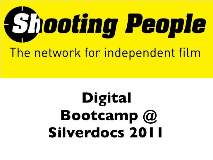 Digital  Bootcamp @Silverdocs 2011