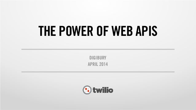 THE POWER OF WEB APIS DIGIBURY APRIL 2014