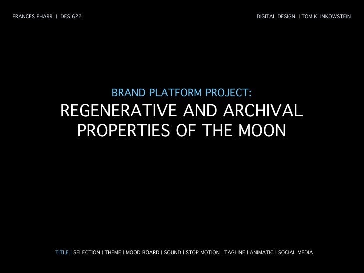 FRANCES PHARR  |  DES 622  DIGITAL DESIGN  | TOM KLINKOWSTEIN BRAND PLATFORM PROJECT:  REGENERATIVE AND ARCHIVAL PROPERTIE...