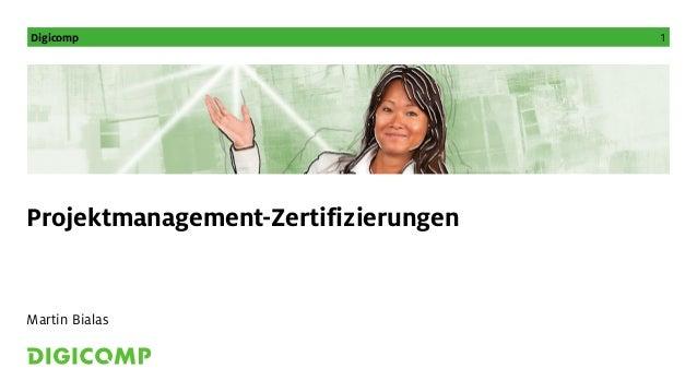 Digicomp 1 Projektmanagement-Zertifizierungen Martin Bialas