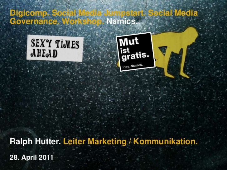 Digicomp. Social Media Jumpstart. Social Media Governance. Workshop. Namics.<br />Ralph Hutter. Leiter Marketing / Kommuni...