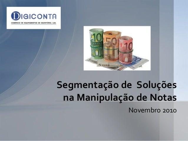 Novembro 2010 Segmentação de Soluções na Manipulação de Notas