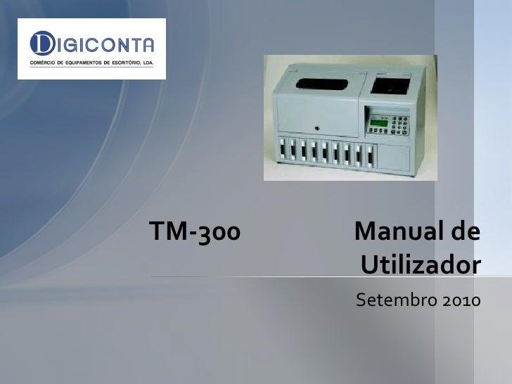 TM-300   Manual de          Utilizador          Setembro 2010