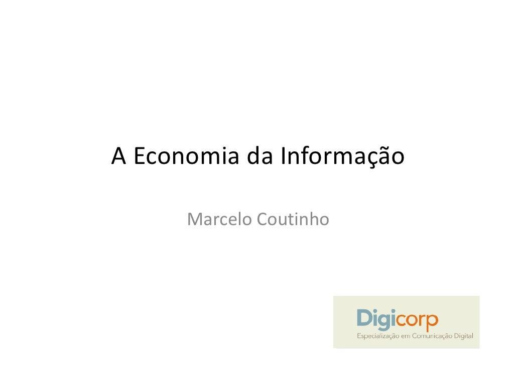 A Economia da Informação        Marcelo Coutinho