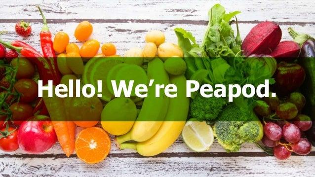Hello! We're Peapod.